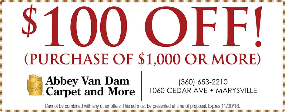 $100 off your purchase of $1000 or more this month at Abbey Van Dam Carpet and More in Marysville