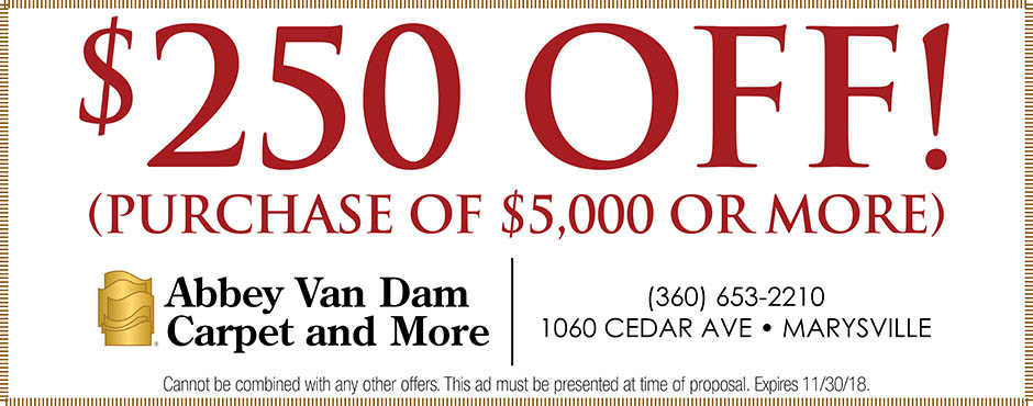 $250 off your purchase of $5000 or more this month at Abbey Van Dam Carpet and More in Marysville